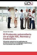 USED (LN) El Protocolo universitario en el siglo XXI, Normas y tradiciones: Situ