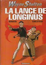 BD  Wayne Shelton - N°7 - La lance de Longinus - EO. 2008 -TBE- Denayer