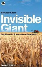 Invisible Giant: Cargill and Its Transnational Strategies by Kneen, Brewster, Go