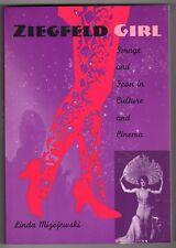Ziegfeld Girl: Image and Icon in Culture and Cinema by Linda Mizejewski