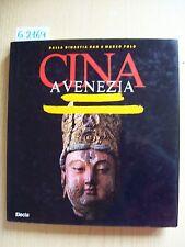 CINA A VENEZIA - DALLA DINASTIA HAN A MARCO POLO - ELECTA - 1986