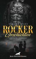 Rocker Geschichten | Erotische Erlebnisse von Simona Wiles | blue panther books