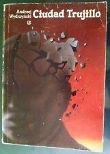 """ANDRZEJ WYDRZYŃSKI """"CIUDAD TRUJILLO""""  Bestseller 1982"""