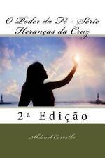 Heranças Da Cruz: O Poder Da Fé - Série Heranças Da Cruz : 2ª Edição by...