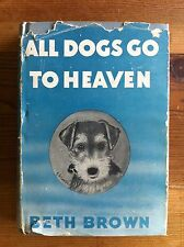 All Dogs Go To Heaven, Beth Brown, 1944, 1st edition, 6th printing RARE Dust Jkt