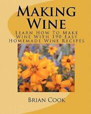 Making Wine: Learn How To Make Wine With