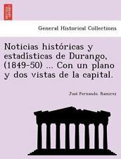 Noticias Históricas y Estadísticas de Durango, (1849-50) ... Con Un