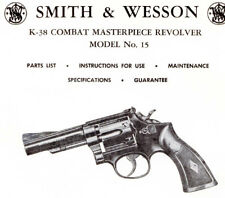 Smith & Wesson Model 15 K-38 Combat Revolver - Parts, Use & Maintenance Manual