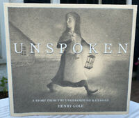 Unspoken: A Story From the Underground Railroad SIGNED Inscribed First Edition