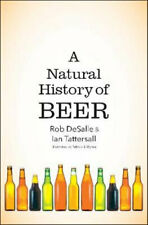 NEW A Natural History of Beer By Rob DeSalle Hardcover Free Shipping