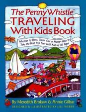 Penny Whistle Traveling-With-Kids Book: Whether by Boat, Train, Car, or Plane...
