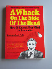 A Whack On The Side Of The Head : How To Unlock Your Mind ....by Roger von Oech