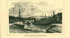 Gravure ancienne 1889 le canal Saint-Martin dessin de  Myrbach issue du livre