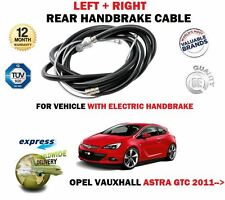 FOR OPEL VAUXHALL ASTRA GTC J 2011-> LEFT + RIGHT ELECTRIC HANDBRAKE CABLE