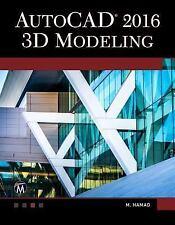 AutoCAD 2016 : 3D Modeling by Hamad Munir (2016, Paperback)