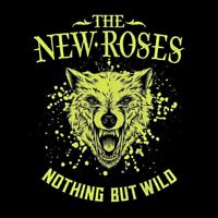 The New Roses - Nothing But Wild CD NEU OVP