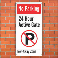 No Parking Sign - 24 Hour Active Gate - Tow Away Zone - 12 x 24 Aluminum Sign