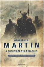 I guerrieri del ghiaccio. Le Cronache del ghiaccio e del fuoco vol.10 Martin