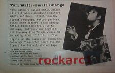 """TOM WAITS Small Change 1976 UK Poster size Press ADVERT 12x8"""""""