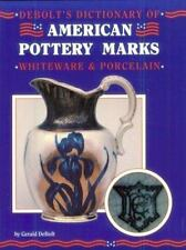 Debolt's Dictionary of American Pottery Marks, Whiteware and Porcelain: