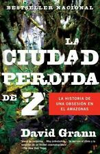 La Ciudad Perdida de Z by David Grann (2010, Paperback)