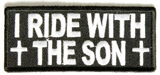 I RIDE WITH THE SON - CRUSIFIX - IRON or SEW ON PATCH