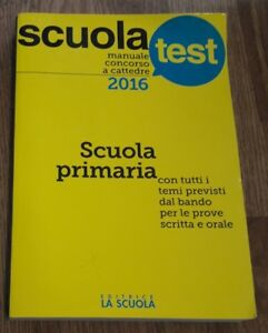 Manuale concorso a cattedre. Scuola primaria. 2016 Amarelli Paola