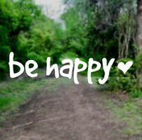 Be Happy [PICK COLOR] Heart Vinyl Decal Sticker - Car/Truck/Window