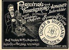 Unger & Hoffmann Dresden PROJEKTIONS u. VERGRÖSSERS- APPARATE  Reklame von 1899