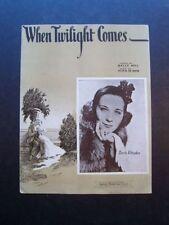 "DORIS RHODES ""WHEN TWILIGHT COMES"" PIANO/VOCAL/GUITAR CHORDS SHEET MUSIC 1938!!"