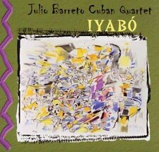 CD Album Julio Barreto Cuban Quartet Iyabo (Spider Strings, Cantar Bueno) Timba