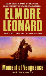 Moment of Vengeance and Other Stories by Leonard, Elmore