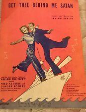 1936 ~ Get Thee Behind Me Satan : Follow the Fleet Astaire Rogers : Sheet Music