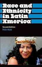 Anthropology, Culture and Society: Race and Ethnicity in Latin America Wade