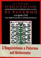 L'ATTO PUBBLICO DI FEDE L'INQUISIZIONE A PALERMO NEL SETTECENTO S.PEDONE(A612)