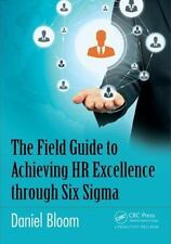 The Field Guide to Achieving HR Excellence Through Six SIGMA (Paperback or Softb