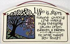 """Spooner Creek Art, Ceramic Wall Hanging """"Life Is Short"""""""