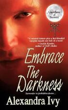 Embrace the Darkness by Alexandra Ivy (2007, Paperback)