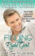 Finding the Right Girl : A Nice GUY to Love Spin-Off by Violet Duke (2013,...