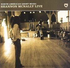 SHANNON MCNALLY LIVE NORTH AMERICAN GHOST MUSIC CD BRAND NEW SEALED
