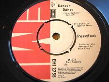 "PUSSYFOOT - DANCER DANCE  7"" VINYL"