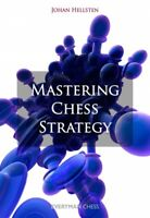 Mastering Chess Strategy, Paperback by Hellsten, Johan, Brand New, Free P&P i...