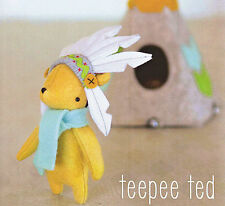 TEEPEE TED - Sewing Craft PATTERN - Soft Toy Felt Doll Indian Bear