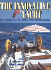 The Innovative Yacht: How to Improve a Boat for Comfort, Convenience and Perfor