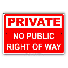 Private No Public Right Of Way Aluminum Metal 8