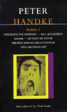 Handke Plays: v. 1:  Offending the Audience ,  My Foot My Tutor ,  Self...