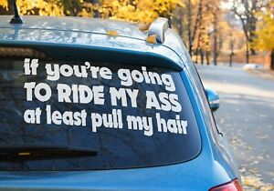 if you're going to ride my ass at least pull my hair female car sticker 9 COLORS