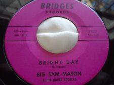 Original R&B Blues Inst 45 : Big Sam Mason ~ Black Night ~ Bright Day ~ Bridges