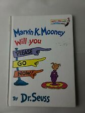 Marvin K. Mooney Will You Please Go Now! by Dr. Seuss. 1972.