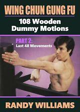 Wing Chun Gung Fu 108 Wooden Dummy Motions #2 Last 48 Dvd Randy Williams